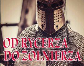 Od rycerza do żołnierza